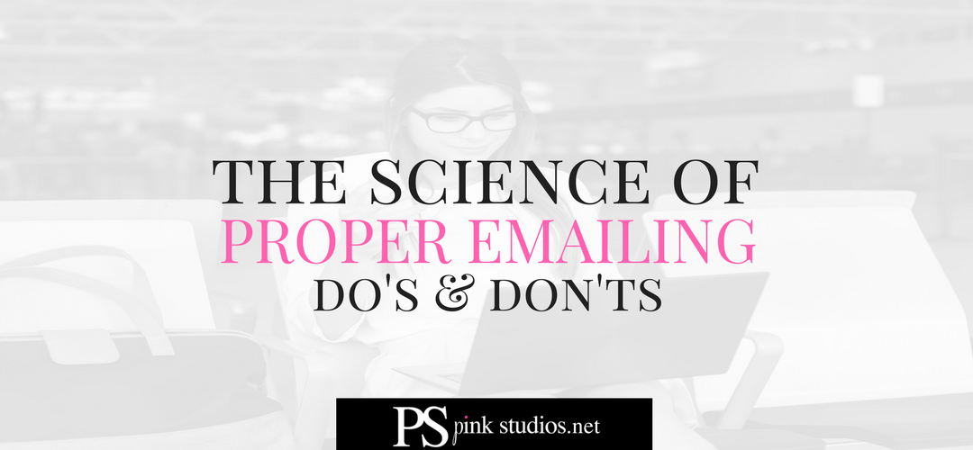 The science of proper emailing. 10 Do's & don'ts when sending emails.