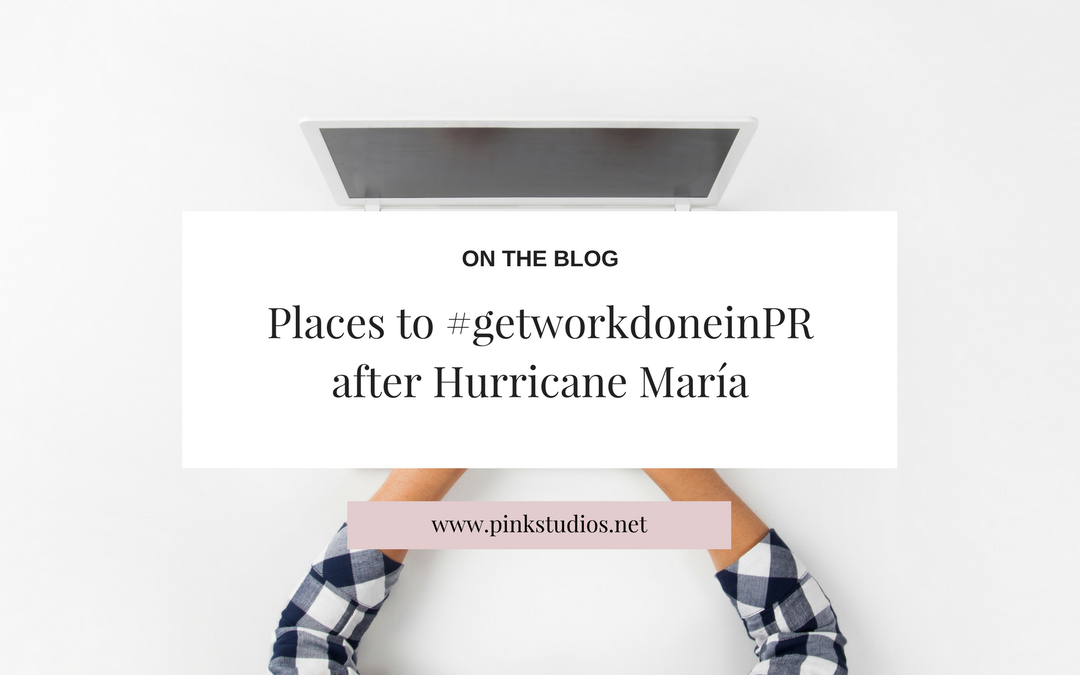 Places to get work done after hurricane María